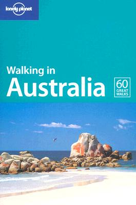 Walking in Australia - Bain, Andrew, and Brown, Lindsay, and Connellan, Ian