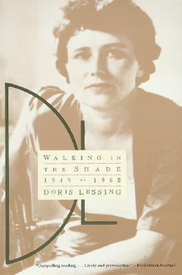 Walking in the Shade: Volume Two of My Autobiography--1949-1962 - Lessing, Doris May