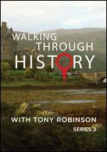 Walking Through History with Tony Robinson: Series 3
