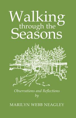 Walking Through the Seasons - Neagley, Marilyn Webb