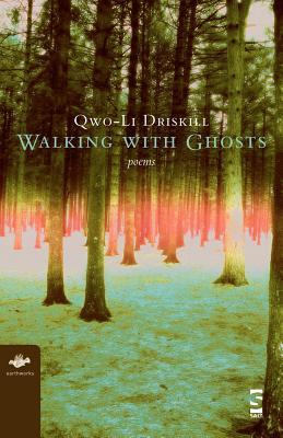 Walking with Ghosts: Poems - Driskill, Qwo-Li, Dr., PH.D.