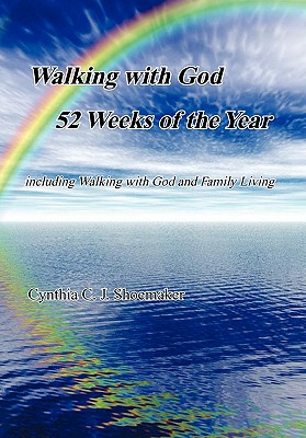 Walking with God 52 Weeks of the Year - Shoemaker, Cynthia C J