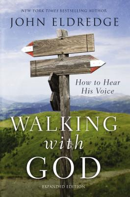 Walking with God: How to Hear His Voice - Eldredge, John