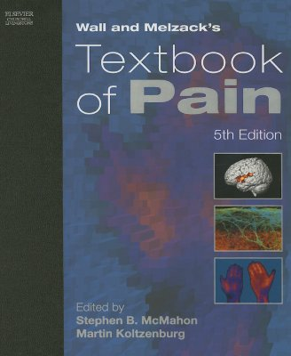 Wall and Melzack's Textbook of Pain - McMahon, Stephen B, and Koltzenburg, Martin