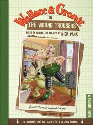 Wallace & Gromit in the Wrong Trousers: A Graphic Novel -