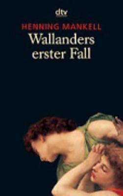 Wallanders Erster Fall Und Andere Erzahlungen - Mankell, Henning