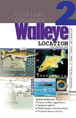 Walleye Location: Finding Walleyes in Lakes, Rivers, and Reservoirs: Expert Advice from North America's Leading Authority on Freshwater Fishing - Stange, Doug