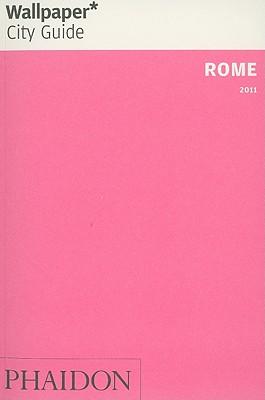 Wallpaper* City Guide Rome 2011 - Wallpaper*