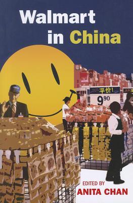 Walmart in China - Chan, Anita, Ph.D. (Editor)