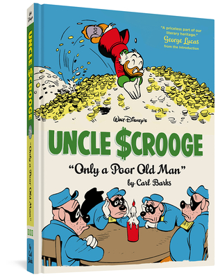 Walt Disney's Uncle Scrooge: Only a Poor Old Man - Groth, Gary, and Barks, Carl, and Lucas, George (Introduction by)