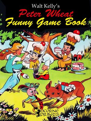 Walt Kelly's Peter Wheat Funny Game Book - Kelly, Walt, and Hubbard, Al