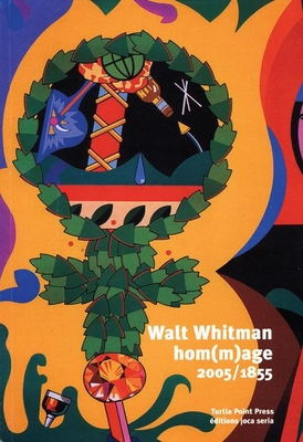 Walt Whitman Hom(m)Age 2005/1855 - Ashbery, John, and Berkson, Bill, and Creeley, Robert