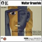 Walter Braunfels: Symphonic Variations on a French Children's Song; Suite from Der Gl�serne Berg; Sinfonia Brevis