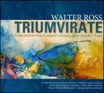 Walter Ross: Triumvirate