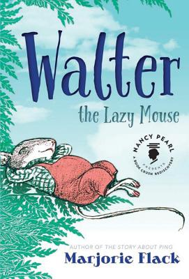 Walter the Lazy Mouse - Flack, Marjorie