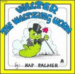 Walter the Waltzing Worm: Songs to Enhance the Movement Vocabulary of Young Children