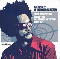 Waltz of a Ghetto Fly - Amp Fiddler