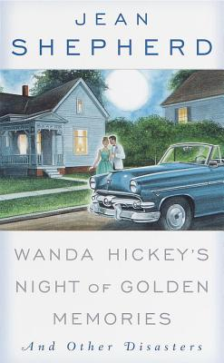 Wanda Hickey's Night of Golden Memories: And Other Disasters - Shepherd, Jean