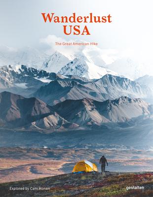 Wanderlust USA: The Great American Hike - Gestalten (Editor), and Honan, Cam (Editor)