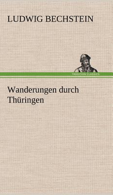 Wanderungen Durch Thuringen - Bechstein, Ludwig