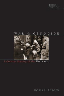 War and Genocide: A Concise History of the Holocaust - Bergen, Doris L