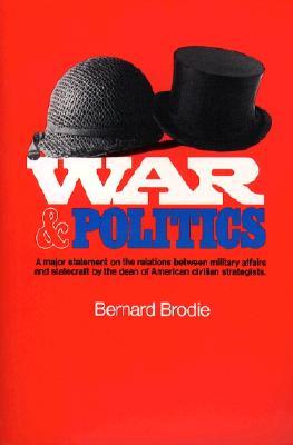 War and Politics - Brodie, Bernard