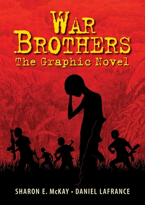 War Brothers: The Graphic Novel - McKay, Sharon E