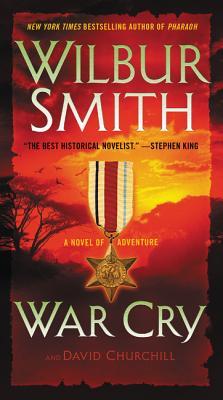 War Cry: A Novel of Adventure - Smith, Wilbur, and Churchill, David
