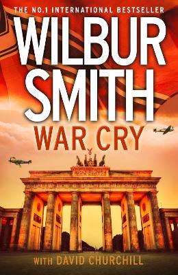 War Cry - Smith, Wilbur, and Churchill, David