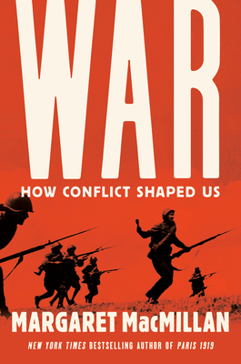 War: How Conflict Shaped Us - MacMillan, Margaret
