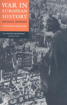 War in European History - Howard, Michael, Professor