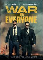 War on Everyone - John Michael McDonagh