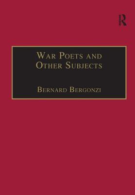 War Poets and Other Subjects - Bergonzi, Bernard