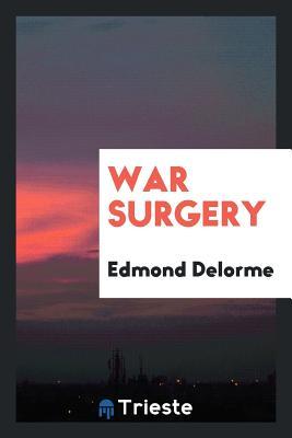 War Surgery - Delorme, Edmond