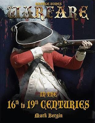Warfare in the 16th to 19th Centuries - Bergin, Mark