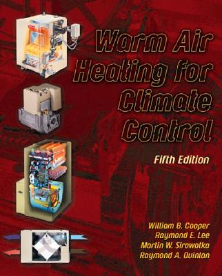 Warm Air Heating for Climate Control - Lee, Raymond E, and Sirowatka, Martin, and Quinlan, Raymond A