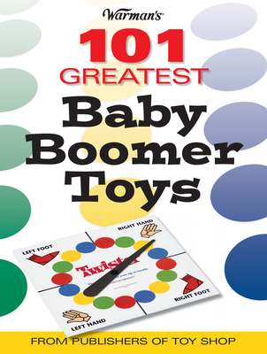 Warmans 101 Greatest Baby Boomer Toys - Rich, Mark
