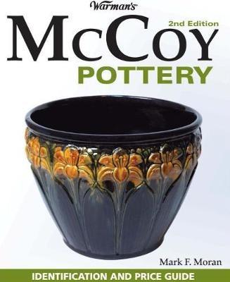 Warman's McCoy Pottery: Identification and Price Guide - Moran, Mark F