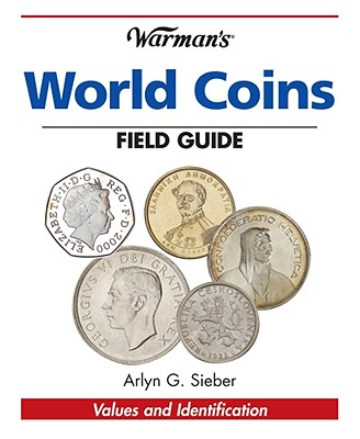 Warman's World Coins Field Guide: Values & Identification - Sieber, Arlyn G