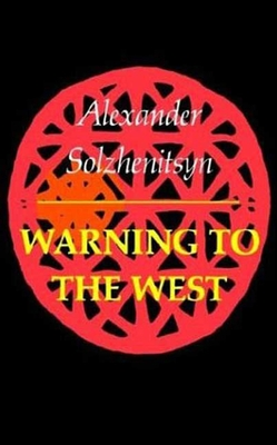 Warning to the West - Solzhenitsyn, Aleksandr Isaevich