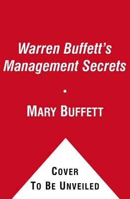 Warren Buffett's Management Secrets: Proven Tools for Personal and Business Success - Buffett, Mary, and Clark, David