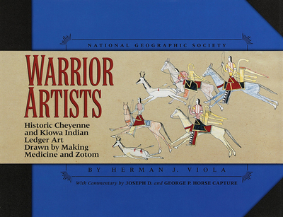 Warrior Artists: Authentic Cheyenne & Kiowa Indiana Ledger Art Drawn by Making Medicine and Zotum - Viola, Herman, and Capture, George P Horse (Commentaries by)