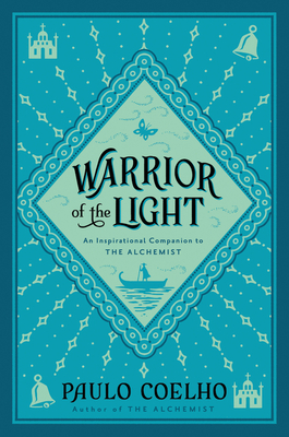 Warrior of the Light: A Manual - Coelho, Paulo