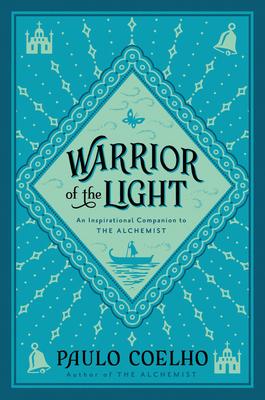 Warrior of the Light: A Manual - Coelho, Paulo