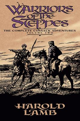 Warriors of the Steppes - Lamb, Harold, and Jones, Howard Andrew (Editor), and Drake, David (Introduction by)