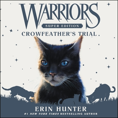 Warriors Super Edition: Crowfeather's Trial - Hunter, Erin, and Andrews, MacLeod (Read by)