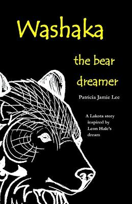 Washaka: The Bear Dreamer - Lee, Jamie