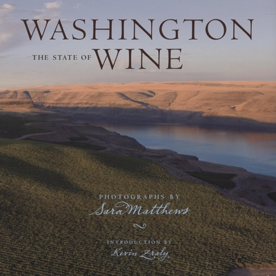 Washington: The State of Wine - Matthews, Sara (Photographer), and Zraly, Kevin (Introduction by)