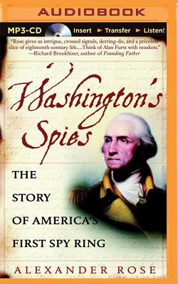 Washington's Spies: The Story of America's First Spy Ring - Rose, Alexander, and Pariseau, Kevin (Read by)