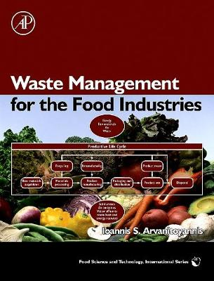 Waste Management for the Food Industries - Arvanitoyannis, Ioannis S